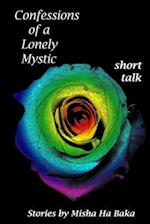 Confessions of a Lonely Mystic Short Talk