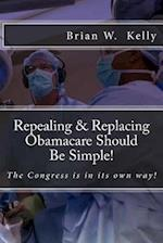 Repealing & Replacing Obamacare Should Be Simple!
