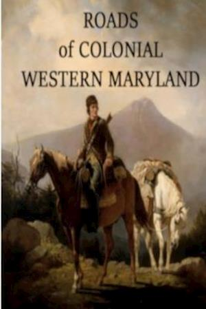 Roads of Colonial Western Maryland
