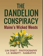 The Dandelion Conspiracy: Maine's Wicked Weeds