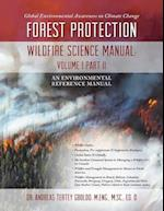Global Environmental Awareness on Climate Change: Forest Protection - Wildfire Science Manual: Volume 1: Part 2