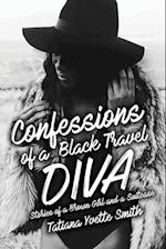 Confessions of a Black Travel Diva: Stories of a Brown Girl and a Suitcase