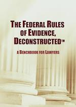 The Federal Rules of Evidence, Deconstructed