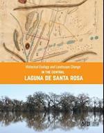 Historical Ecology and Landscape Change in the Central Laguna de Santa Rosa