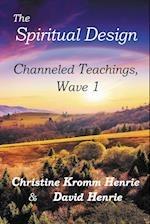 The Spiritual Design: Channeled Teachings, Wave 1