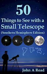 50 Things to See with a Small Telescope (Southern Hemisphere Edition)