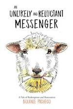 An Unlikely and Reluctant Messenger