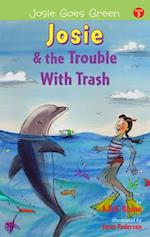 Josie and the Trouble with Trash af Kenny Bruno, Antonia Bruno, Beth Handman