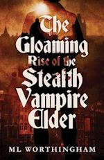 The Gloaming, Rise of the Stealth Vampire Elder (Gloaming, nr. 1)