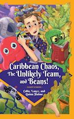 Caribbean Chaos, the Unlikely Team, and Beans!