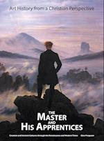 The Master and His Apprentices: Art History from a Christian Perspective