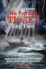 No Return Ticket - Leg Two: Sailing in the Treacherous Roaring Forties, Redemption and Love in the Great Barrier Reef, Pirates on Deck