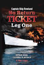 No Return Ticket - Leg One: Outward Bound - California to Australia