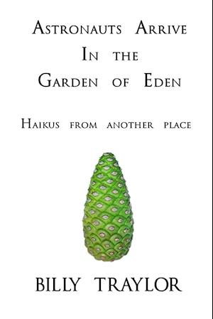 Astronauts Arrive in the Garden of Eden: Haikus From Another Place