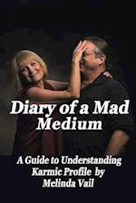 Diary of a Mad Medium: A Guide to Understanding a Karmic Profile