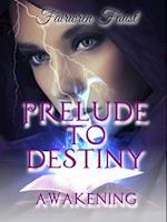Prelude to Destiny