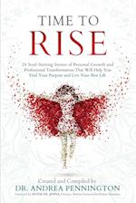 Time to Rise: 29 Soul-Stirring Stories of Personal Growth and Professional Transformation That Will Help You Find Your Purpose and Live Your Best Life