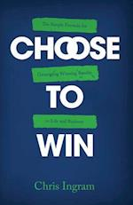 Choose to Win af Chris Ingram