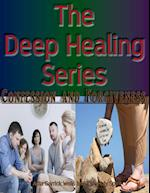 The Deep Healing Series: Confession and Forgiveness