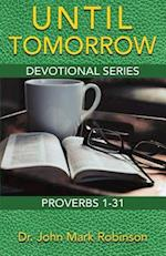 Until Tomorrow : Devotional Series - Proverbs 1-31