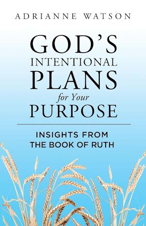 God's Intentional Plans for Your Purpose