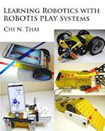 Learning Robotics with Robotis Play Systems