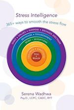 Stress Intelligence : 365+ ways to smooth the stress flow