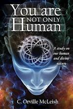 You Are Not ONLY HUMAN: A Study on Our Human and Divine Nature
