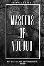 Masters of Voodoo