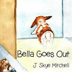 Bella Goes Out