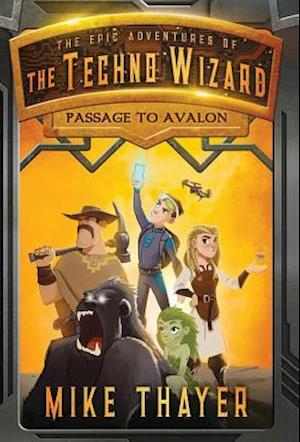 The Epic Adventures of the Techno Wizard: Passage to Avalon
