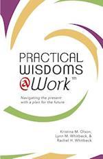 Practical Wisdoms @ Work