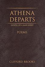 Athena Departs: Gospel of a Man Apart