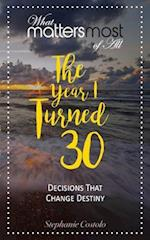 The Year I Turned Thirty (What Matters Most of All, nr. 4)