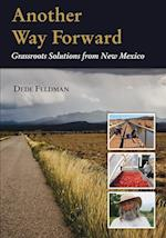 Another Way Forward: Grassroots Solutions from New Mexico