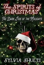 Spirits of Christmas: The Dark Side of the Holidays