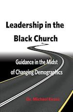 Leadership in the Black Church: Guidance in the Midst of Changing Demographics
