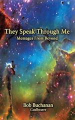 They Speak Through Me: Messages From Beyond