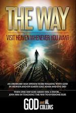 The Way: Visit Heaven Whenever You Want
