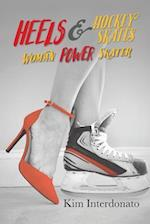 Heels & Hockey Skates: Woman Power Skater