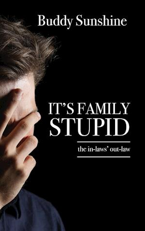 It's Family Stupid