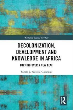 Decolonization, Development and Knowledge in Africa