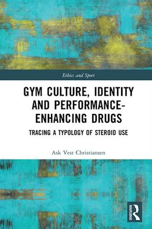 Gym Culture, Identity and Performance-Enhancing Drugs