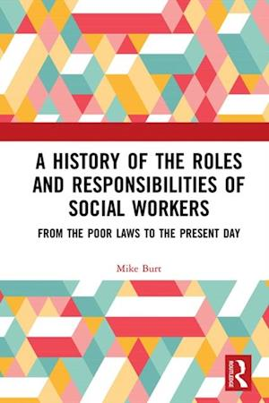 History of the Roles and Responsibilities of Social Workers