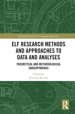ELF Research Methods and Approaches to Data and Analyses