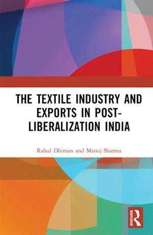 Textile Industry and Exports in Post-Liberalization India
