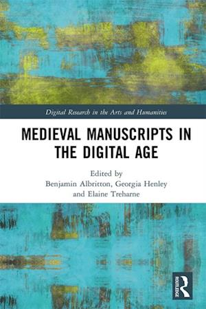 Medieval Manuscripts in the Digital Age