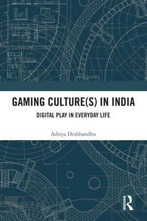 Gaming Culture(s) in India