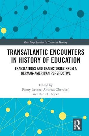 Transatlantic Encounters in History of Education