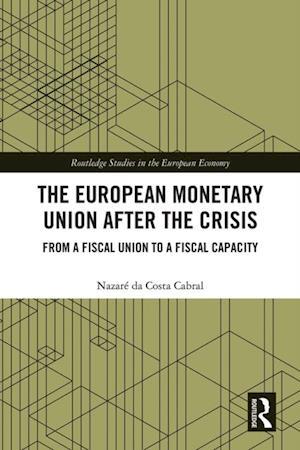 European Monetary Union After the Crisis